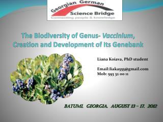 The Biodiversity of Genus-  Vaccinium , Creation and Development of Its  Genebank