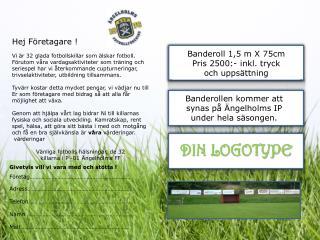 Banderoll 1,5 m X 75cm Pris 2500:- inkl.  tryck  och uppsättning