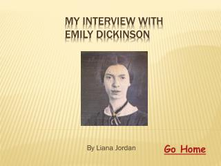 My Interview with  Emily Dickinson