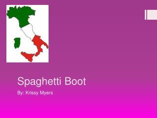Spaghetti Boot