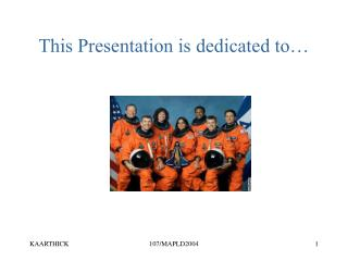 This Presentation is dedicated to