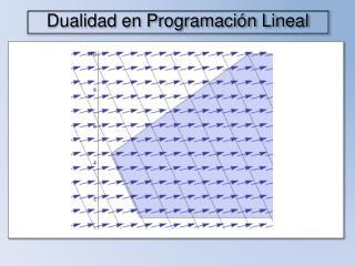 Dualidad en Programación Lineal