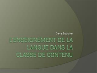 L'enseignement de la langue dans la classe de contenu