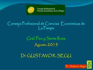 Consejo Profesional de Ciencias  Económicas de La Pampa Gral.  Pico y Santa Rosa  Agosto  2013