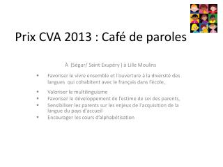 Prix CVA 2013 : Café de paroles
