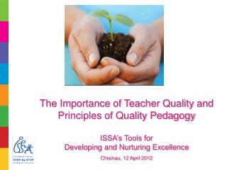 The Importance of Teacher Quality and Principles of Quality Pedagogy  ISSA�s Tools for