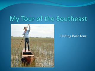 My Tour of the Southeast