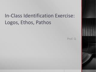 In-Class Identification Exercise: Logos, Ethos, Pathos