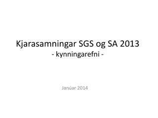 Kjarasamningar SGS og SA 2013 -  kynningarefni  -