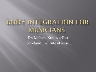 Body integration for musicians