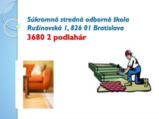 Súkromná stredná odborná škola Ružinovská 1, 826 01 Bratislava