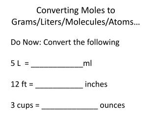 Converting Moles to Grams/Liters/Molecules/Atoms…