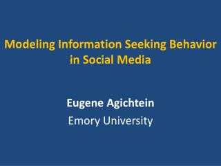 Modeling Information Seeking Behavior  in Social Media