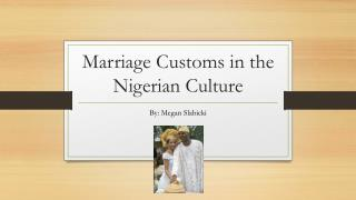 Marriage Customs in the  Nigerian  Culture