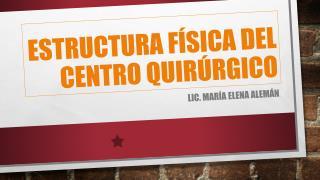 ESTRUCTURA FÍSICA DEL CENTRO QUIRÚRGICO