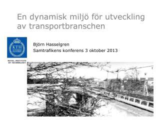 En dynamisk miljö för utveckling av  transportbranschen