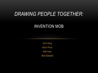 Drawing People together: Invention MOB