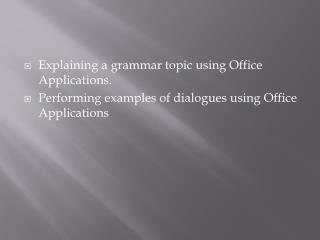 Explaining a grammar topic using Office Applications.