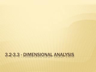 3.2-3.3 - Dimensional Analysis