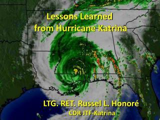 LTG. RET. Russel L. Honor   CDR JTF-Katrina