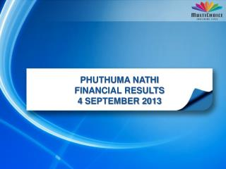 PHUTHUMA NATHI FINANCIAL RESULTS 4  SEPTEMBER 2013