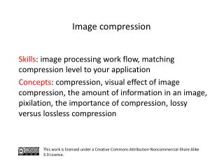 S kills : image processing work flow, matching compression level to your application