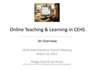 Online Teaching & Learning in CEHS  An Overview