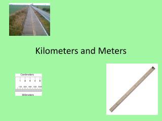 Kilometers and Meters