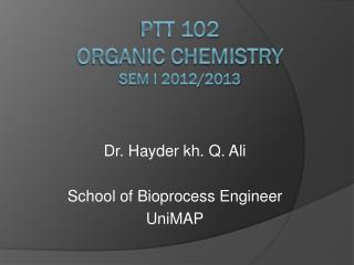 PTT 102 Organic Chemistry  Sem  I 2012/2013