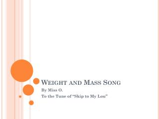Weight and Mass Song