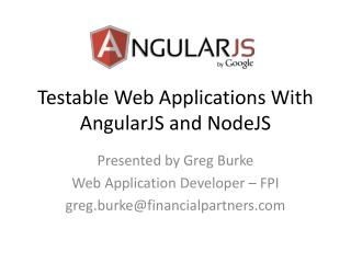 Testable Web Applications With  AngularJS  and  NodeJS