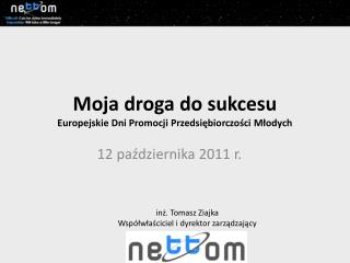 Moja droga do sukcesu  Europejskie Dni Promocji Przedsiębiorczości Młodych