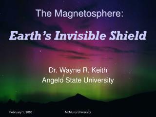 Earth s Invisible Shield