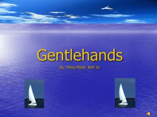 Gentlehands By: Miles Meek  Bell:1b