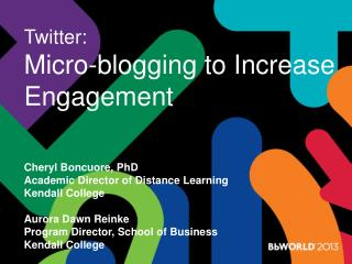 Twitter: Micro-blogging to Increase Engagement