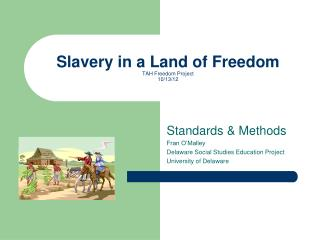 Slavery in a Land of Freedom TAH Freedom Project 10/13/12
