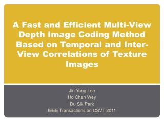 Jin Yong Lee Ho Chen Wey Du  Sik  Park IEEE Transactions on CSVT 2011