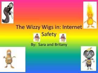 The  Wizzy  Wigs in: Internet Safety