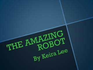 THE AMAZING ROBOT