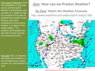 Aim : How can we Predict Weather? Do Now : Watch the Weather Forecast.