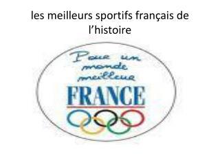 les  meilleurs sportifs français  de  l'histoire