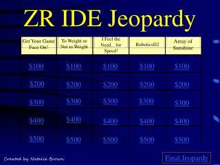 ZR  IDE Jeopardy