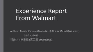 Experience Report From Walmart