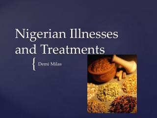 Nigerian Illnesses and Treatments