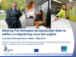 Stħarriġ Pan-Ewropew tal-opinjonijiet dwar is-saħħa u s-sigurtà fuq  il-post  tax-xogħol
