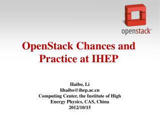 OpenStack  Chances and Practice at IHEP