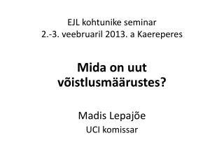 EJL kohtunike seminar 2.-3. veebruaril 2013. a  Kaereperes