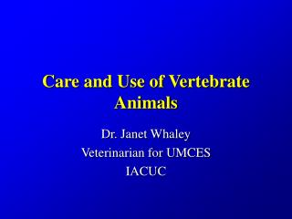 Care and Use of Vertebrate Animals