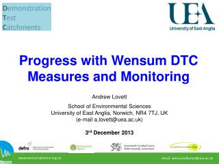 Progress with Wensum DTC Measures and Monitoring
