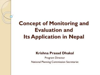 Concept of Monitoring and Evaluation and  Its  Application in Nepal